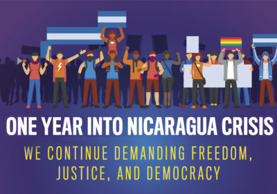 We continue demanding freedom, justice, and democracy for Nicaragua