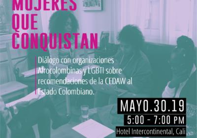 Conversatorio: Mujeres que Conquistan – Diálogo con organizaciones Afrocolombianas y LGBTI sobre recomendaciones de la CEDAW al Estado Colombiano