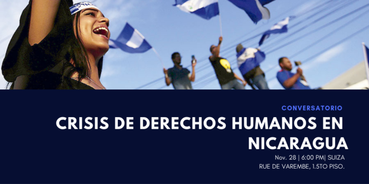 Nicaraguan human rights defenders will talk in Geneva about the evolution of the crisis in their country