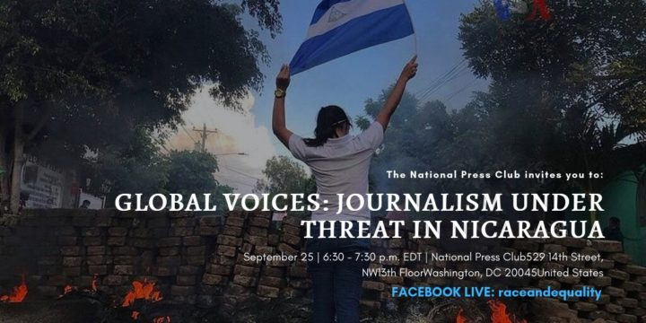 "The National Press Club invites to the event: ""Global Voices: Journalism Under Threat in Nicaragua"""