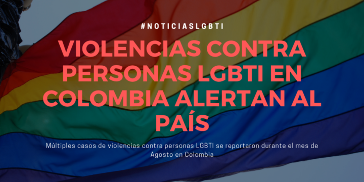August 2019: alerts of violence against LGBTI persons in Colombia