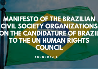 Manifesto of the Brazilian civil society organizations on the candidature of Brazil to the UN Human Rights Council