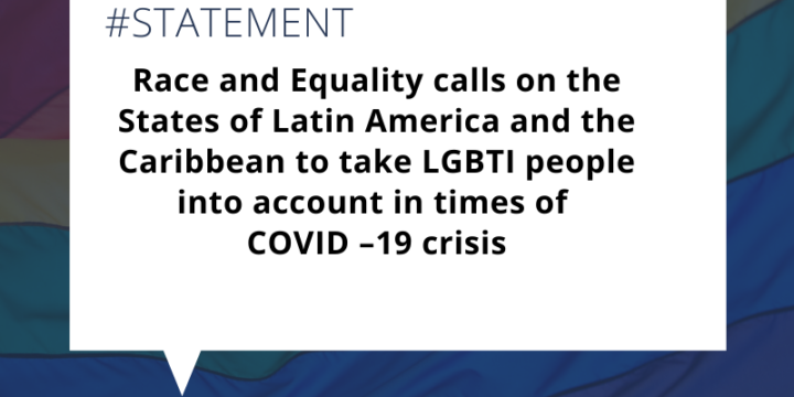 Race and Equality calls on the States of Latin America and the Caribbean to take LGBTI people into account   in times of COVID – 19 crisis