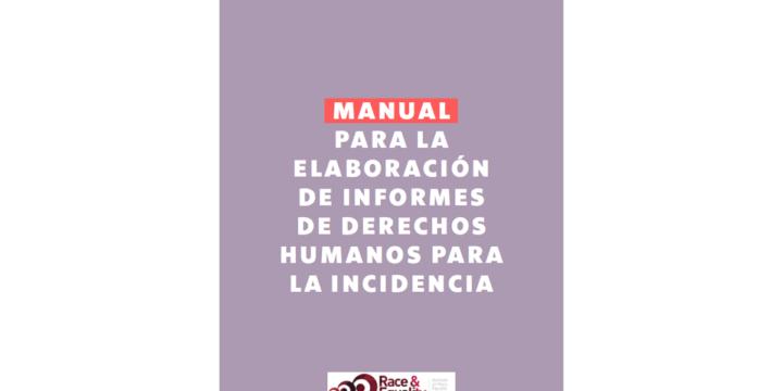 Raza e Igualdad lanza Manual para la Elaboración de  Informes de Derechos Humanos para la Incidencia