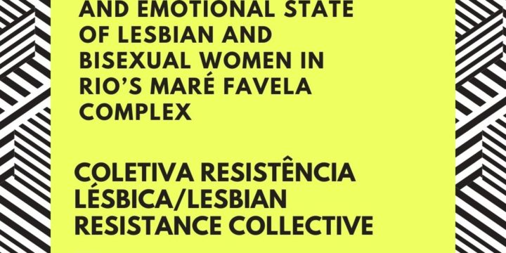 Lesbian Resistance Collective creates project to map the socio-cultural situation and emotional state of lesbian and bisexual women in Rio's Maré Favela Complex