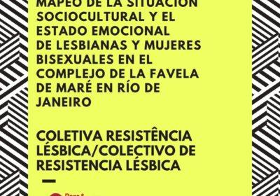 Colectivo de Resistencia Lésbica crea proyecto para mapear la situación sociocultural y el estado emocional de lesbianas y mujeres bisexuales en el Complejo de la Favela de Maré en Río de Janeiro