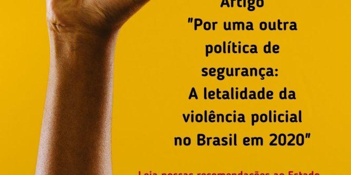 Por uma outra política de segurança: a letalidade da violência policial no Brasil em 2020