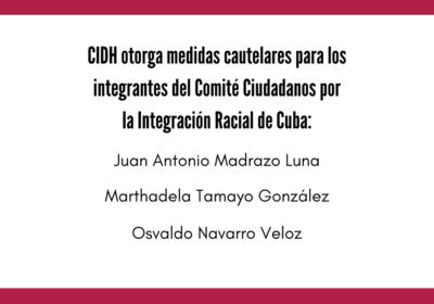 Dirigentes del Comité Ciudadanos por la Integración Racial de Cuba reciben medidas cautelares de parte de la CIDH a solicitud de Raza e Igualdad