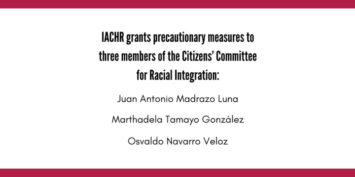 Cuba: In response to Race and Equality's request, IACHR grants precautionary measures to three members of the Citizens' Committee for Racial Integration