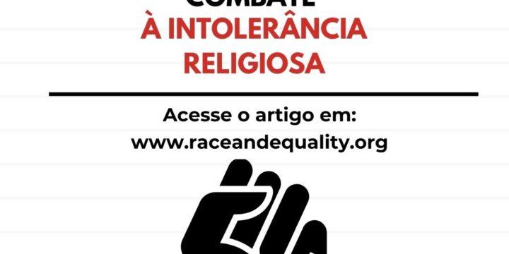 Dia Nacional de Combate à Intolerância Religiosa: Raça e Igualdade faz um chamado à luta contra o racismo religioso no Brasil