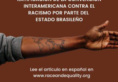 Raza e Igualdad celebra la ratificación de la Convención Interamericana contra el Racismo por parte del Estado brasileño