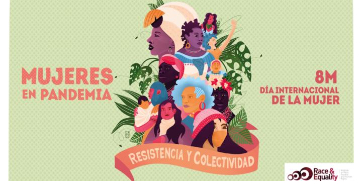 En el Día Internacional de la Mujer, Raza e Igualdad reconoce a las mujeres que luchan por la igualdad y por un mundo mejor en medio del Covid-19