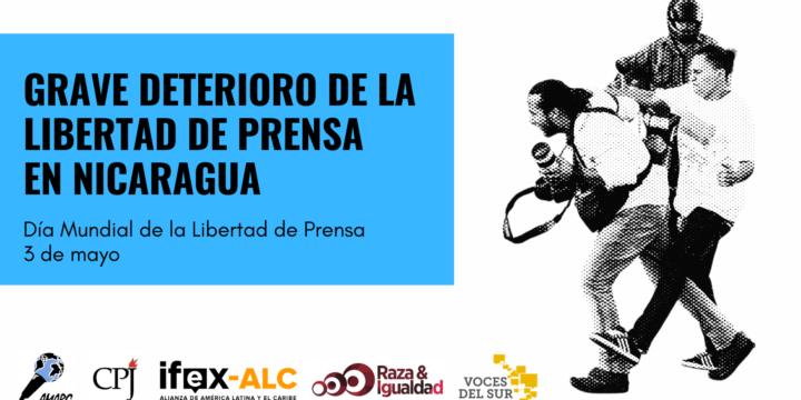 AMARC-ALC, CPJ, IFEX-ALC, Race and Equality y Voces del Sur condenan el deterioro de la libertad de prensa en Nicaragua y exhortan a las autoridades nicaragüenses a garantizar el ejercicio de la libertad de expresión y de prensa.
