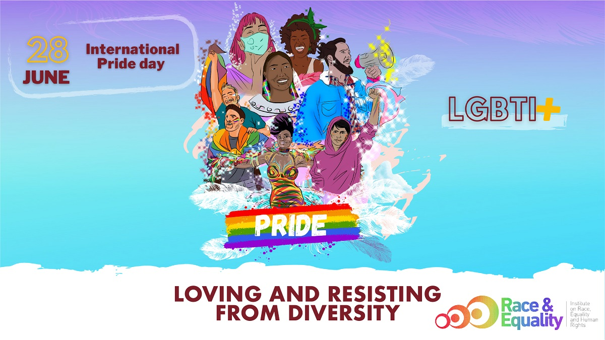 """""""Loving and Resisting from Diversity:"""" Race and Equality Celebrates LGBTI+ Pride Day"""