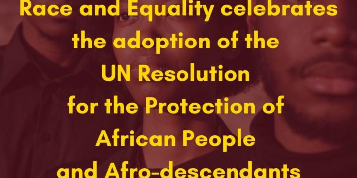 Race and Equality celebrates the adoption of the UN resolution for the protection of african people and afro-descendants against police violence