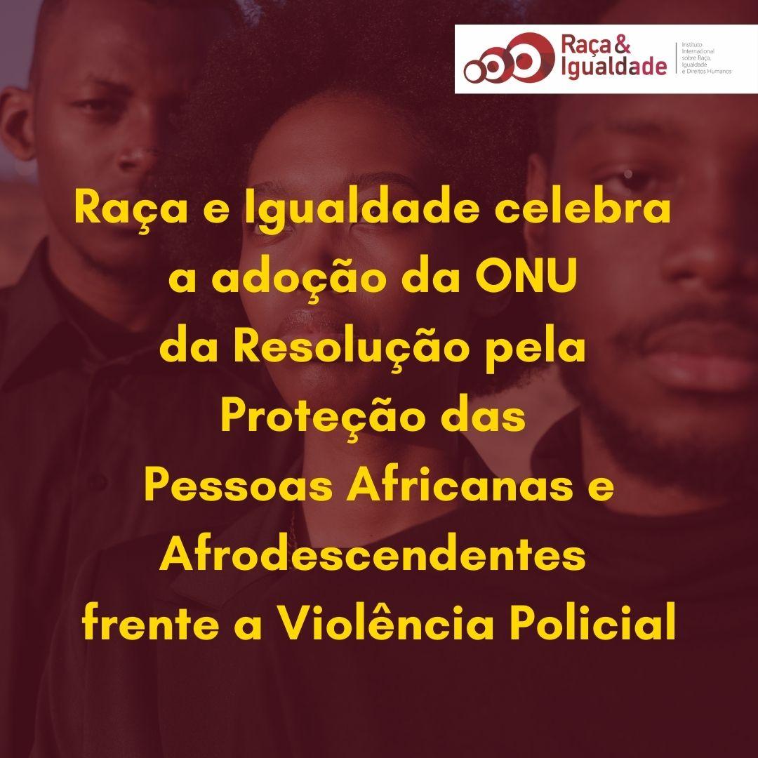 Resolução ONU Racismo e Violência Policial