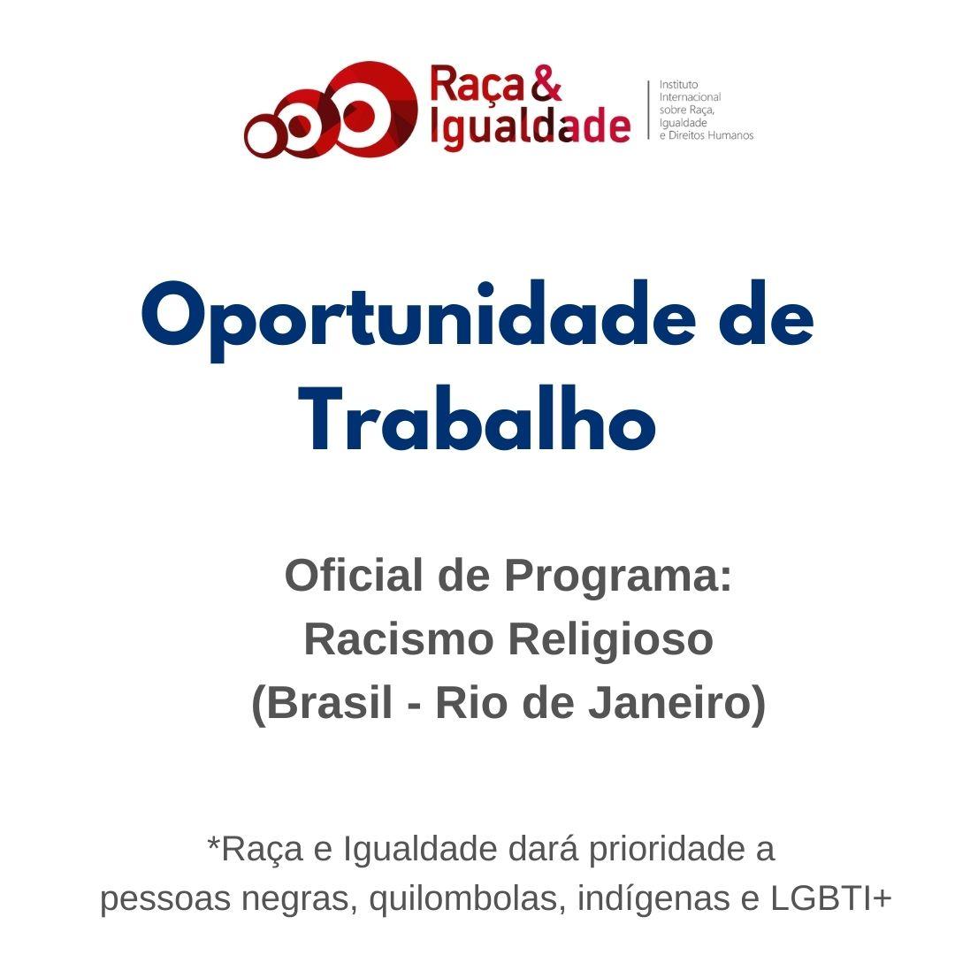 Oportunidade de Trabalho: Oficial de Programa em Racismo Religioso
